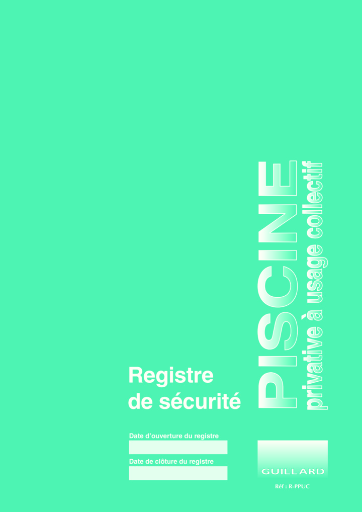 Registre de sécurité pour PISCINE PRIVATIVE à usage collectif - R.PPUC- Edition GUILLARD