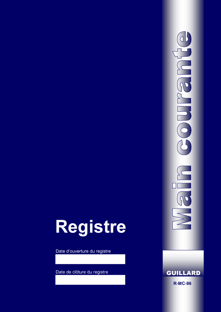-- Registre de MAIN COURANTE pour service de sécurité - 96 pages  - R.MC96 - Edition GUILLARD