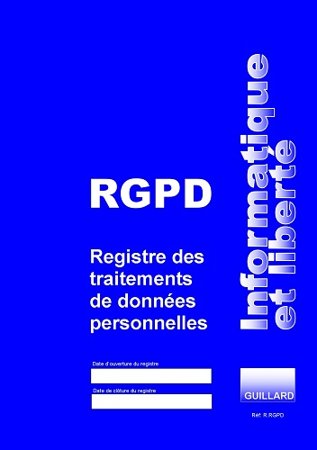 .. 1 - REGISTRE RGPD DE TRAITEMENT DES DONNEES PERSONNELLES - Edition GUILLARD